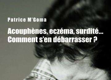 Livre: acouphènes, eczéma, surdité,… comment s'en débarrasser ?